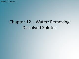 Chapter 12  –  Water: Removing Dissolved Solutes