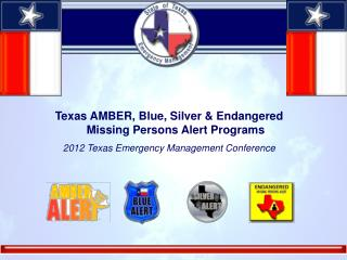 Texas AMBER,  Blue, Silver & Endangered Missing Persons  Alert Programs