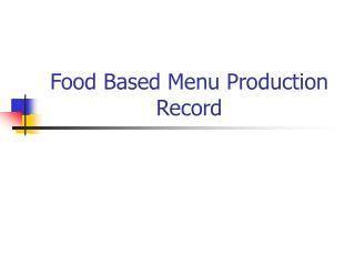 Food Based Menu Production Record
