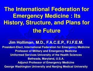 Jim Holliman, M.D., F.A.C.E.P., F.I.F.E.M.