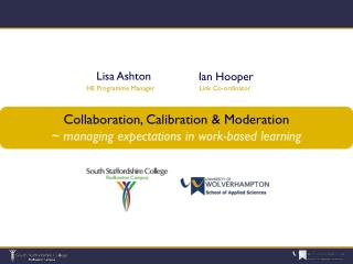 Collaboration, Calibration & Moderation ~  managing expectations in work-based learning