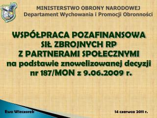 MINISTERSTWO OBRONY NARODOWEJ Departament Wychowania i Promocji Obronności