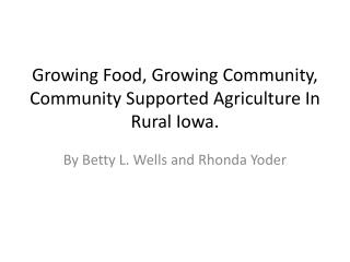 Growing Food, Growing Community, Community Supported Agriculture In Rural Iowa.