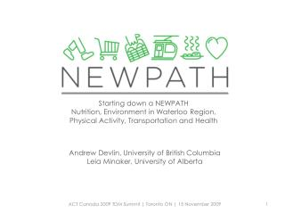 Starting down a NEWPATH  Nutrition, Environment in Waterloo Region,