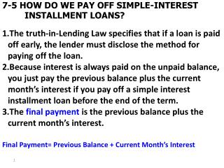 7-5 HOW DO WE PAY OFF SIMPLE-INTEREST 	INSTALLMENT LOANS?