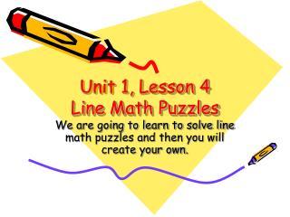 Unit 1, Lesson 4  Line Math Puzzles
