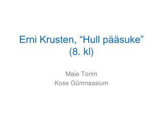 """Erni Krusten, """"Hull pääsuke"""" (8. kl)"""