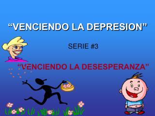 """VENCIENDO LA DEPRESION"""
