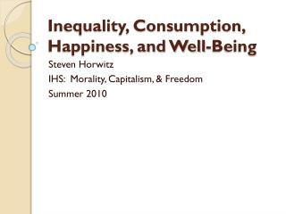 Inequality, Consumption, Happiness, and Well-Being