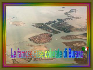 Le famose case colorate di Burano