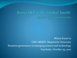 Nano S&T in the Global South:  Assessing risk discourses