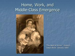 Home, Work, and  Middle-Class Emergence