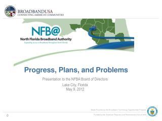 Presentation to the NFBA Board of Directors Lake City, Florida  May 9, 2012