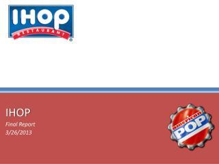 IHOP Final Report 3/26/2013