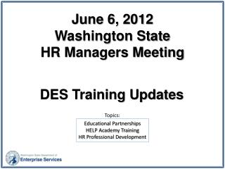 June 6, 2012 Washington State HR Managers Meeting
