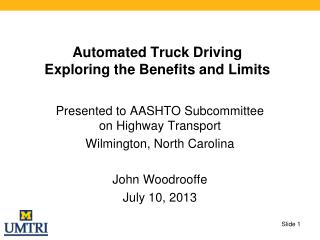 Automated Truck Driving Exploring the Benefits and Limits