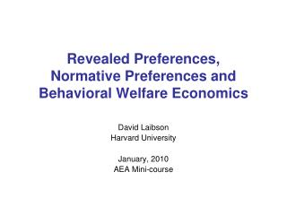 Revealed Preferences,  Normative Preferences and Behavioral Welfare Economics