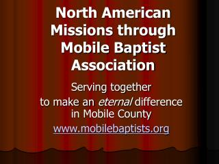 North American Missions through Mobile Baptist Association