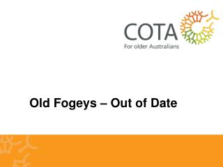 Old Fogeys � Out of Date