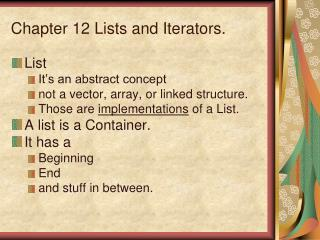 Chapter 12 Lists and  Iterators .
