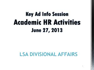 Key Ad Info Session Academic HR Activities June 27, 2013