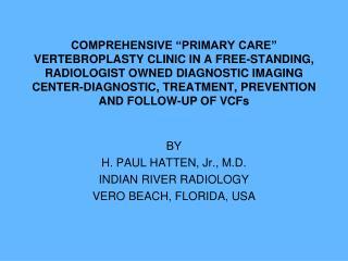 BY H. PAUL HATTEN, Jr., M.D. INDIAN RIVER RADIOLOGY VERO BEACH, FLORIDA, USA