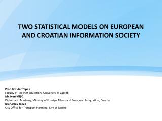 Two statistical models on European and Croatian information society