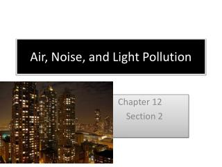 Air, Noise, and Light Pollution