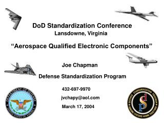"DoD Standardization Conference Lansdowne, Virginia    ""Aerospace Qualified Electronic Components"""