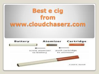 Best e cig from www.cloudchaserz.com