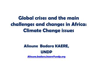 Global  crises and the main challenges and changes in Africa:  Climate  Change  issues