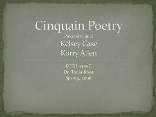 Cinquain Poetry (Second Grade) Kelsey Case Korry Allen