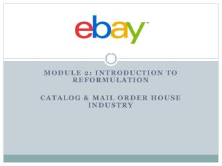 Module 2: Introduction to Reformulation Catalog & Mail order house industry
