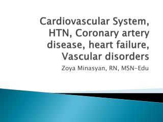 Cardiovascular System, HTN, Coronary artery disease, heart failure, Vascular disorders
