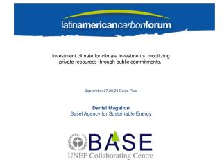 September 27,28,29 Costa Rica Daniel Magallon Basel Agency for Sustainable Energy