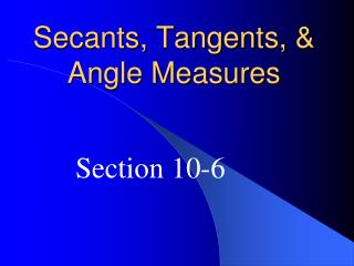 Secants, Tangents, & Angle Measures