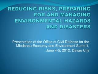 REDUCING RISKS, PREPARING FOR AND MANAGING ENVIRONMENTAL HAZARDS AND DISASTERS