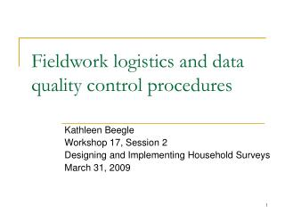 Fieldwork logistics and data quality control procedures