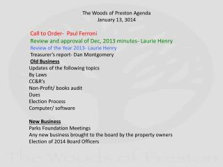 The Woods of Preston Agenda  January 13, 3014 Call  to Order-  Paul  Ferroni