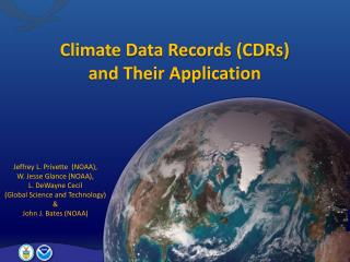Climate Data Records (CDRs) and Their Application