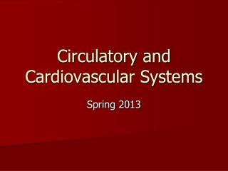 Circulatory and Cardiovascular Systems