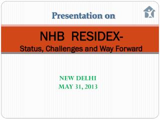 NHB  RESIDEX-  Status, Challenges and Way Forward