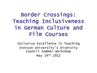 Border Crossings: Teaching Inclusiveness in German Culture and Film Courses
