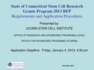 Presented by: UCONN STEM CELL INSTITUTE OFFICE OF RESEARCH AND SPONSORED PROGRAMS (UCHC)