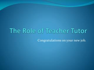 The Role of Teacher Tutor
