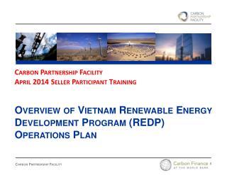Carbon Partnership Facility  April  2014  Seller  Participant  Training