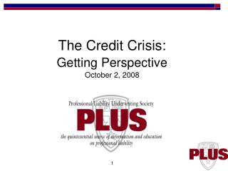 The Credit Crisis:  Getting Perspective October 2, 2008