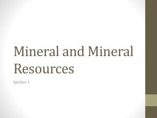 Mineral and Mineral Resources