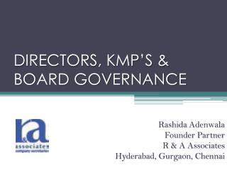 DIRECTORS, KMP'S & BOARD GOVERNANCE