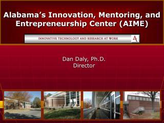 Alabama's Innovation, Mentoring, and Entrepreneurship Center (AIME)
